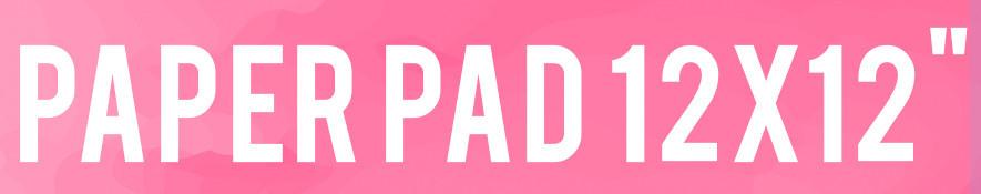 """Paper Pad 12""""x12"""""""